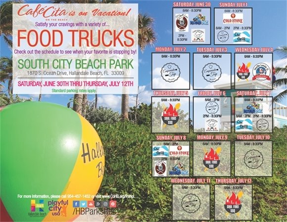 Take a look at the Food Truck schedule and stop by South City Beach Park, 1870 S. Ocean Drive, when your favorite will be there! The Food Trucks will be there every day starting June 30 thru July 12 from 8 AM- 8:30 PM.
