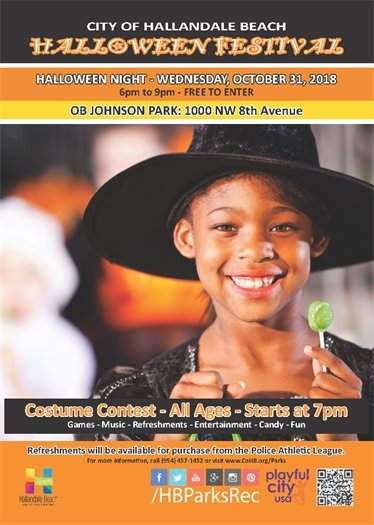 Come out and enjoy our Halloween Festival on October 31st from 6pm-9pm at OB Johnson, 1000 NW 8th Ave! There will be games, music, entertainment, refreshments, candy, and more. Don't forget to dress up because there will be a costume contest for all ages starting at 7 PM! FREE TO ENTER. For more information, call 954-457-1452 or visit www.CoHB.org/Parks