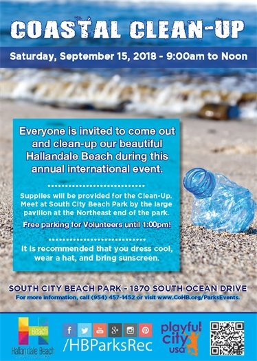 Everyone is invited to come out and clean-up our beautiful Hallandale Beach during this annual international event. Supplies will be provided for the Clean-Up. Meet at South City Beach, 1870 S. Ocean Drive, on September 15 from 9am to noon. Everyone will meet by the large pavilion at the Northeast end of the park. Free parking for Volunteers until 1:00pm! It is recommended that you dress cool, wear a hat, and bring sunscreen.