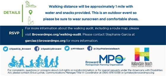For additional information on Walking Audits, please contact Stephanie Garcia at (954) 876-0065 | garcias@browardmpo.org.