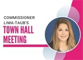 Commissioner Lima-Taub's Town Hall Meeting