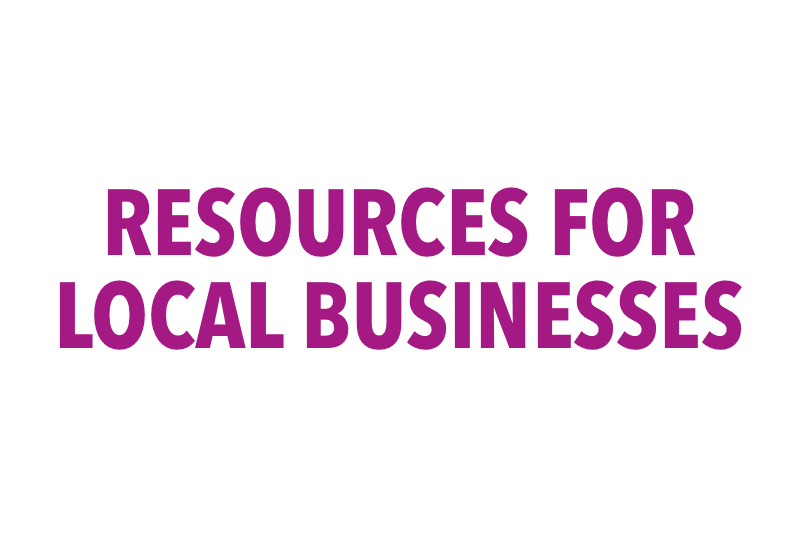 RESOURCES FOR LOCAL BUSINESSES