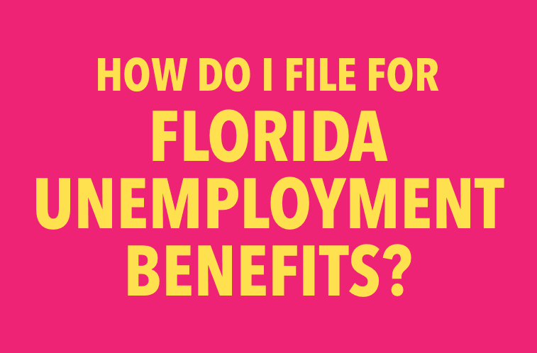 How do I file for Florida Unemployment Benefits?