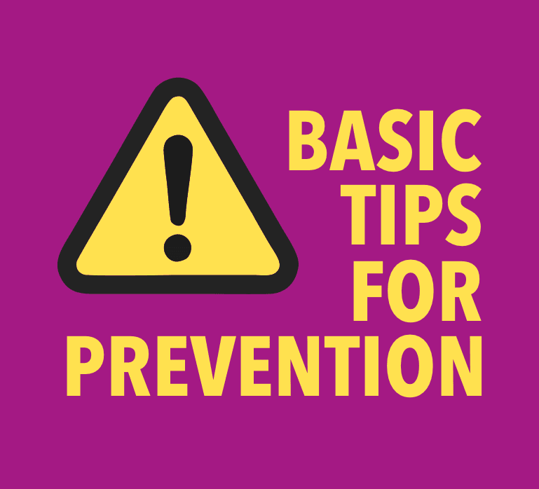 BASIC TIPS FOR PREVENTION